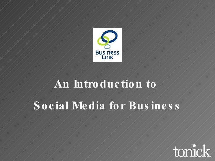An Introduction to  Social Media for Business