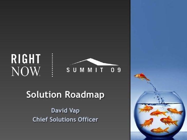 Solution Roadmap<br />David Vap<br />Chief Solutions Officer<br />