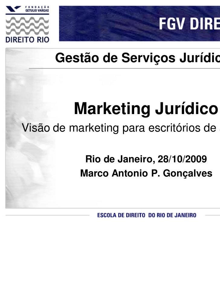 Gestão de Serviços Jurídicos          Marketing JurídicoVisão de marketing para escritórios de advocacia            Rio de...