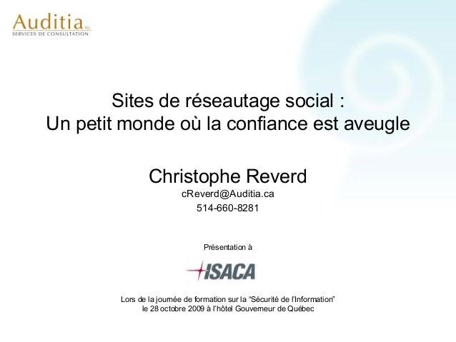 Sites de réseautage social :Un petit monde où la confiance est aveugle                Christophe Reverd                   ...