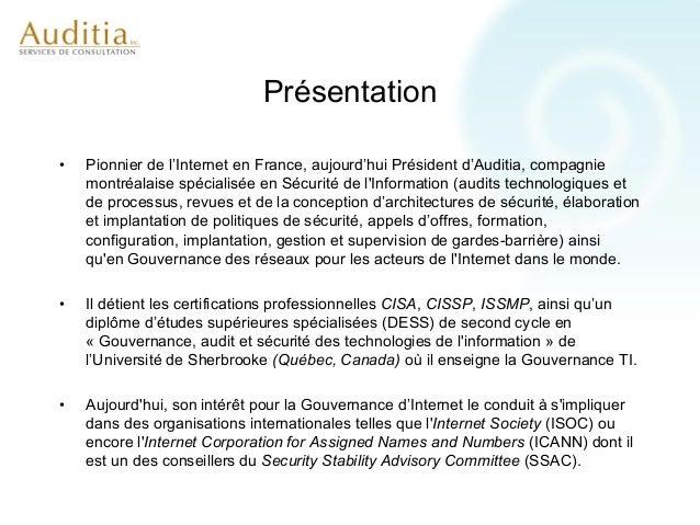 Présentation•   Pionnier de l'Internet en France, aujourd'hui Président d'Auditia, compagnie    montréalaise spécialisée e...