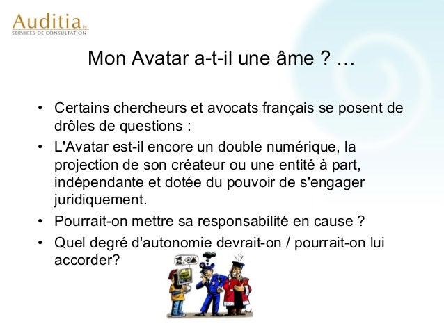 Quel statut pour mon Avatar ?• Les intéractions sociales des avatars peuvent avoir  des conséquences financières• Un avata...