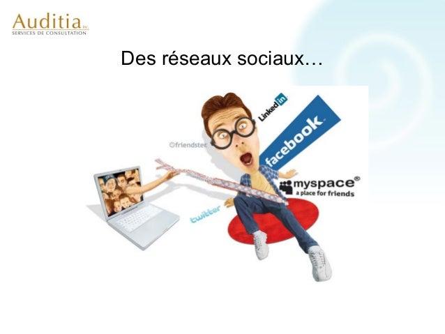 Des réseaux sociaux…