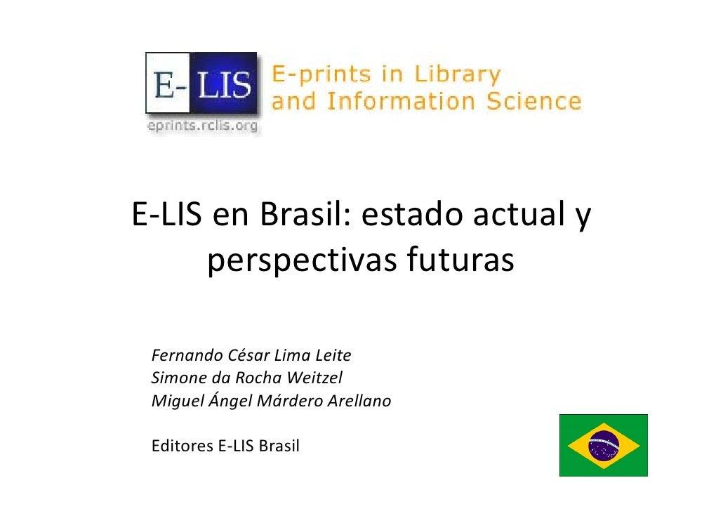 E‐LISenBrasil:estadoactualy      perspectivasfuturas      perspectivas futuras   FernandoCésarLimaLeite  Simone...