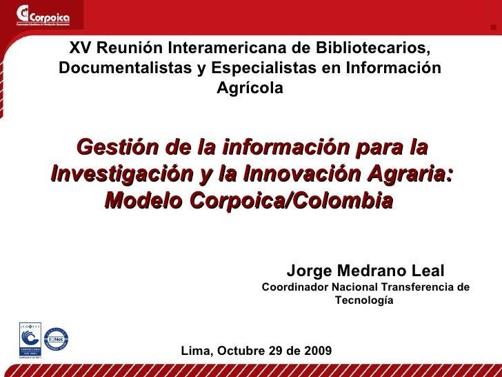 XV Reunión Interamericana de Bibliotecarios, Documentalistas y Especialistas en Información Agrícola Gestión de la informa...