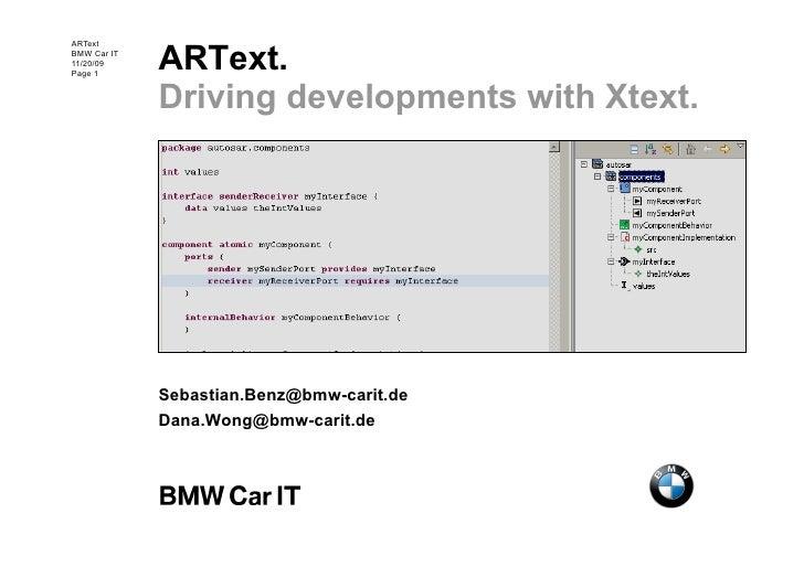 ARText. ARText BMW Car IT 11/20/09 Page 1                Driving developments with Xtext.                  Sebastian.Benz@...