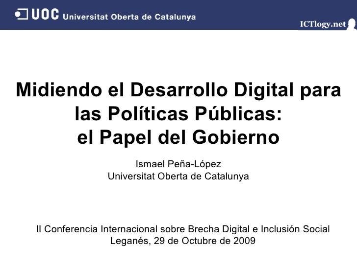 Midiendo el Desarrollo Digital para las Políticas Públicas: el Papel del Gobierno Ismael Peña - López Universitat Oberta d...