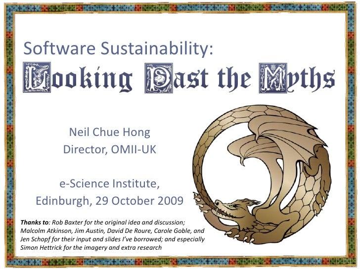 Software Sustainability:<br />Neil Chue Hong<br />Director, OMII-UK<br />e-Science Institute,<br />Edinburgh, 29 October 2...