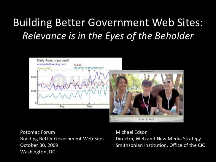 Building Better Government Web Sites:Relevance is in the Eyes of the Beholder<br />Potomac ForumBuilding Better Government...