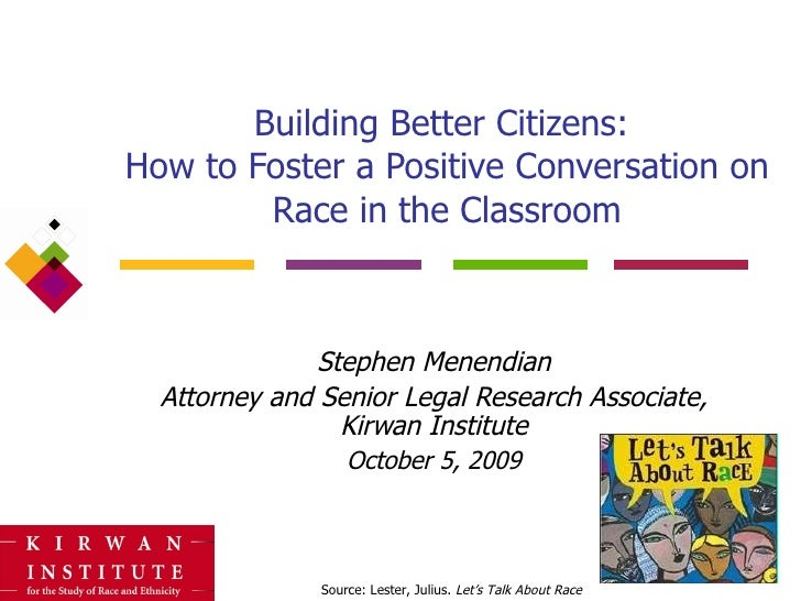 Building Better Citizens:  How to Foster a Positive Conversation on Race in the Classroom Stephen Menendian Attorney and S...