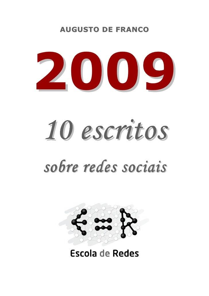 A U GU ST O D E F RA NCO     2009 10 escritos sobre redes sociais