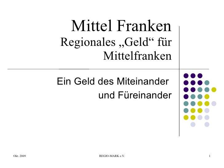 """Mittel Franken Regionales """"Geld"""" für Mittelfranken Ein Geld des Miteinander  und Füreinander"""