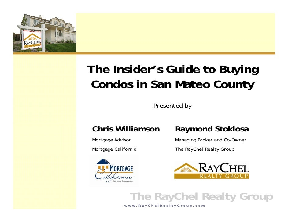 The Insider s Guide to Buying     Insider's Condos in San Mateo County                       Presented by   Chris Williams...