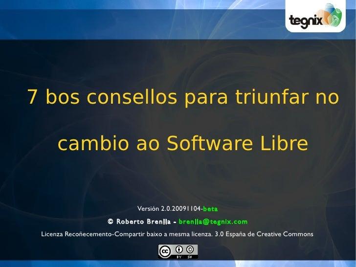 7 bos consellos para triunfar no       cambio ao Software Libre                                  Versión 2.0.20091104-beta...