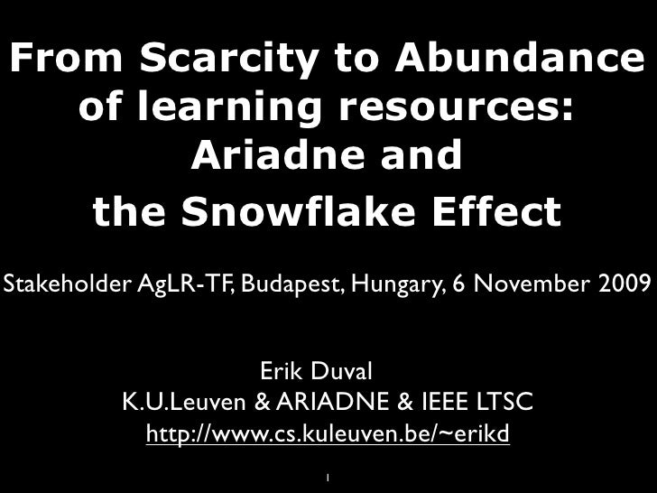 From Scarcity to Abundance    of learning resources:         Ariadne and     the Snowflake Effect Stakeholder AgLR-TF, Bud...