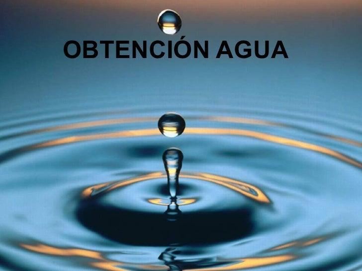 OBTENCIÓN AGUA