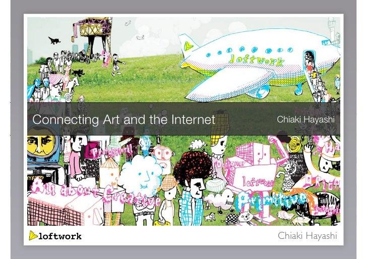 Connecting Art and the Internet   Chiaki Hayashi                                       Chiaki Hayashi