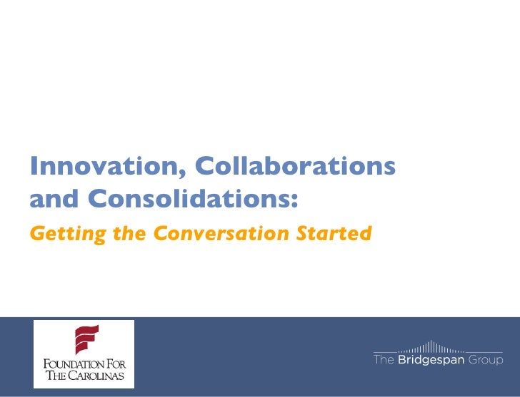 Innovation, Collaborations and Consolidations: Getting the Conversation Started