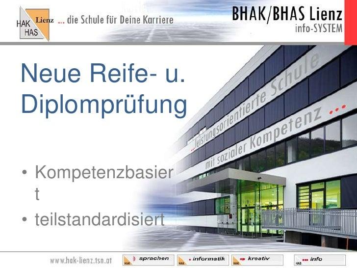 Neue Reife- u. Diplomprüfung<br />Kompetenzbasiert<br />teilstandardisiert<br />