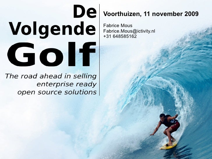 Voorthuizen, 11 november 2009 Fabrice Mous Fabrice.Mous@ictivity.nl +31 648585162