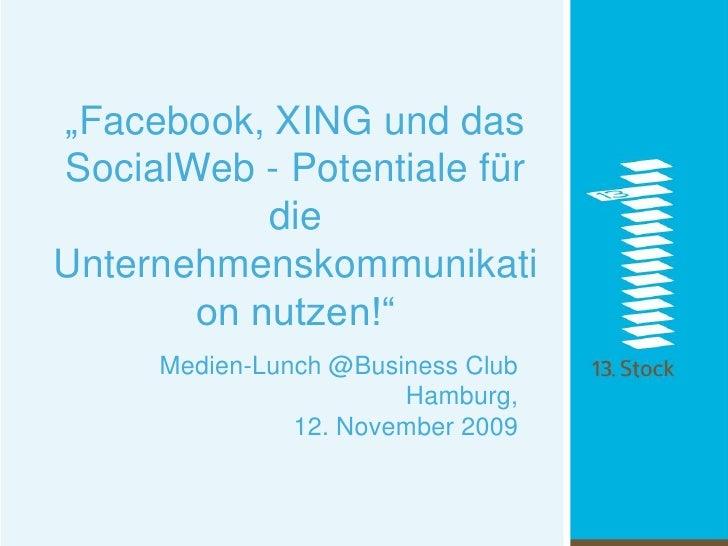 """""""Facebook, XING und das SocialWeb - Potentiale für die Unternehmenskommunikation nutzen!""""<br />Medien-Lunch @Business Club..."""