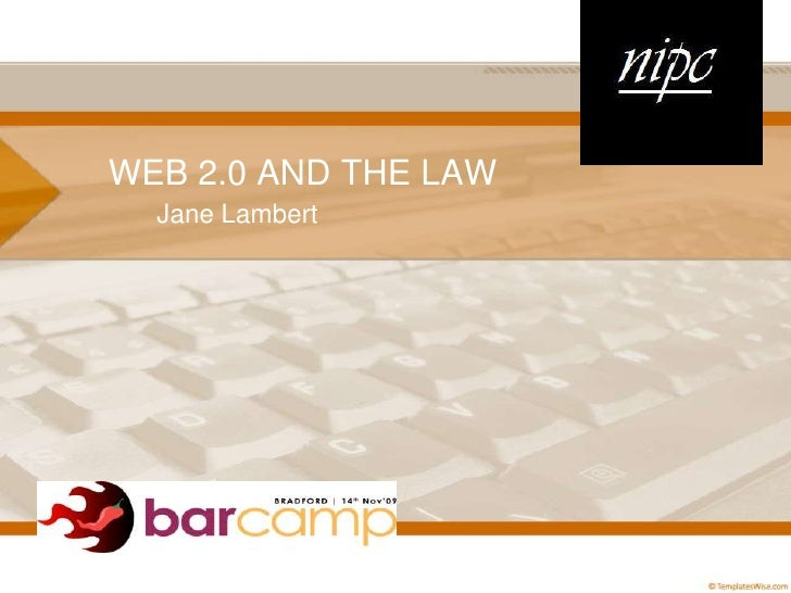 WEB 2.0 AND THE LAW<br />Jane Lambert<br />