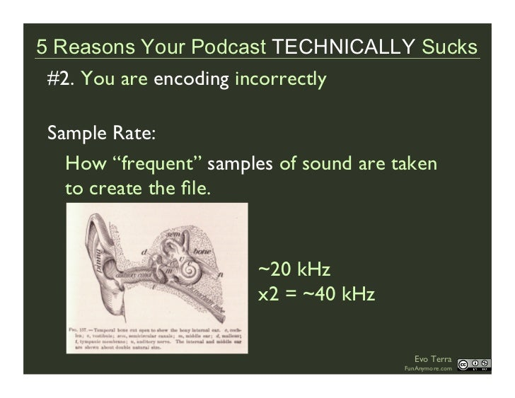 """5 Reasons Your Podcast TECHNICALLY Sucks  #2. You are encoding incorrectly   Sample Rate:    How """"frequent"""" samples of sou..."""