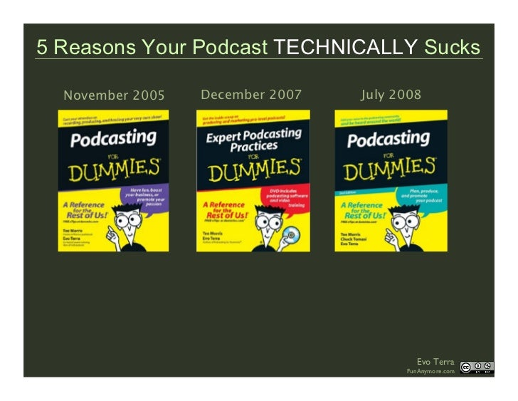 5 Reasons Your Podcast TECHNICALLY Sucks    November 2005   December 2007   July 2008                                     ...