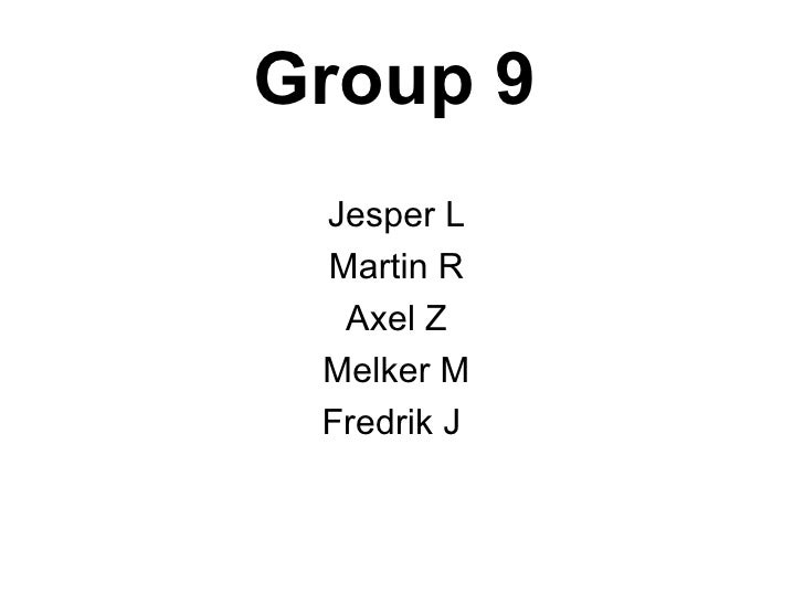 Group 9   <ul><li>Jesper L