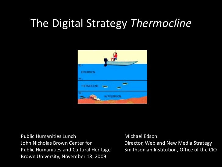 The Digital StrategyThermocline<br />Public Humanities Lunch<br />John Nicholas Brown Center for<br />Public Humanities an...
