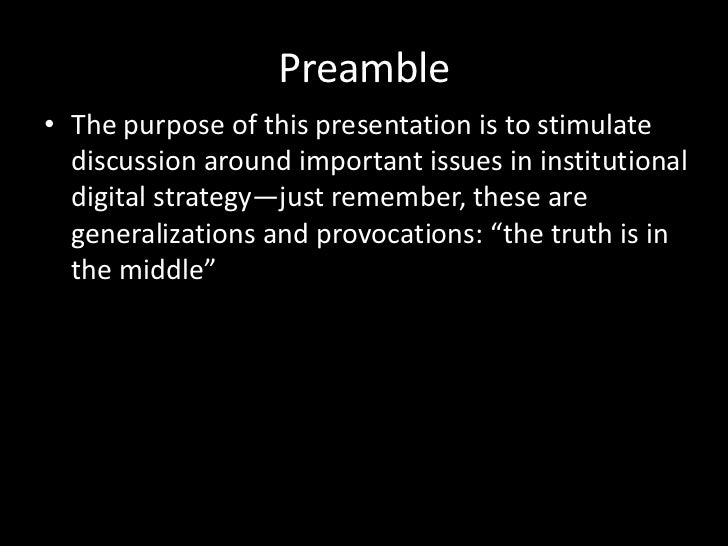 Preamble<br />The purpose of this presentation is to stimulate discussion around important issues in institutional digital...