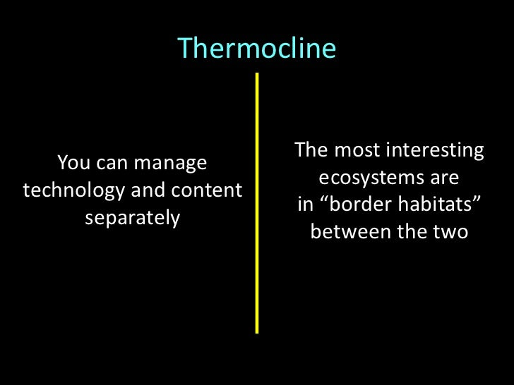 """Thermocline<br />We can get ahead by""""doing more of thesame thing""""<br />No, you can't…<br />John P. Kotter, A Sense of Urge..."""