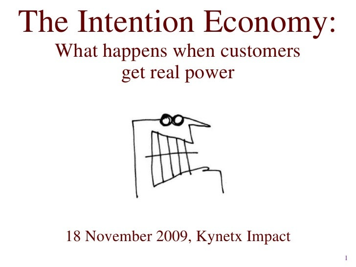 The Intention Economy: What happens when customers get real power <ul><li>18 November 2009, Kynetx Impact </li></ul>