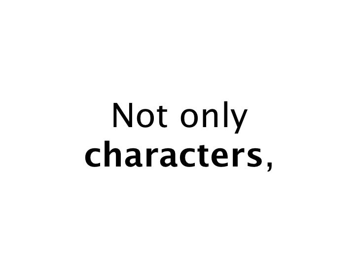 Not only characters,