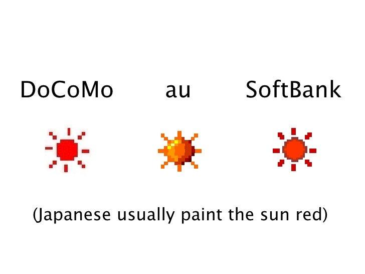 >A DoCoMo          au       SoftBank      >>  (Japanese usually paint the sun red)      ><