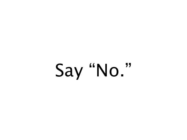 """Say """"No."""""""