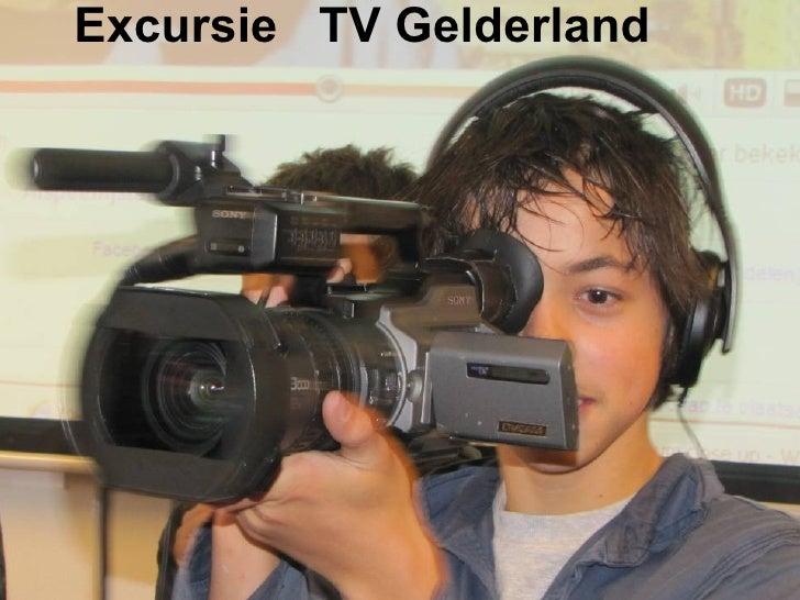 Excursie  TV Gelderland