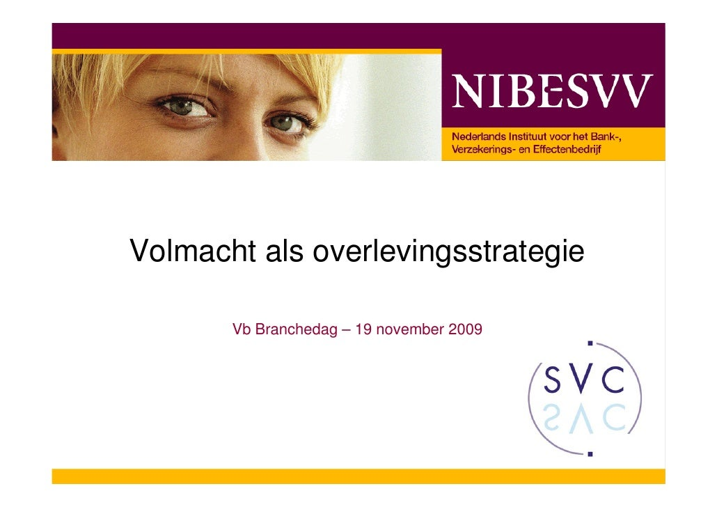 Volmacht als overlevingsstrategie         Vb Branchedag – 19 november 2009