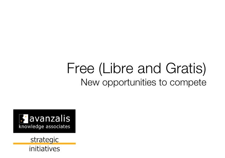 Free (Libre and Gratis)!   New opportunities to compete
