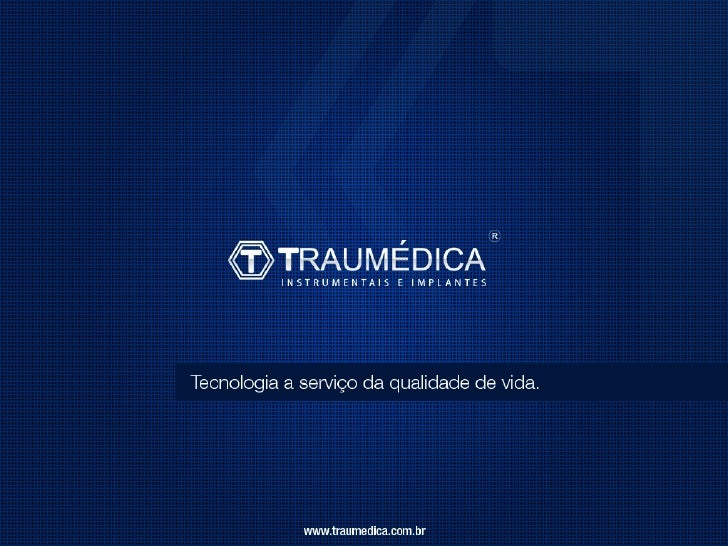 Traumedica Instrumentais e Implantes Metalicos