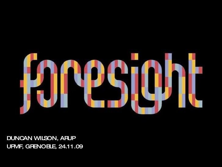 DUNCAN WILSON, ARUP UPMF, GRENOBLE, 24.11.09