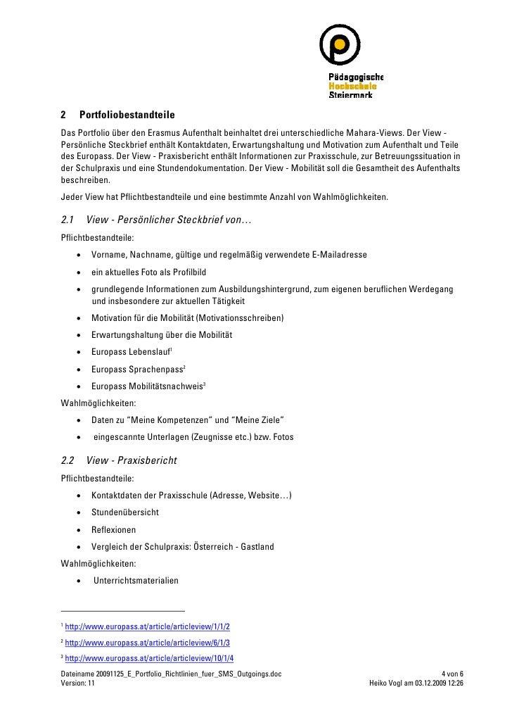 2       Portfoliobestandteile Das Portfolio über den Erasmus Aufenthalt beinhaltet drei unterschiedliche Mahara-Views. Der...