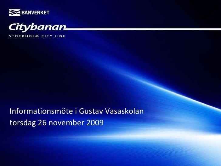 Informationsmöte i Gustav Vasaskolan  torsdag 26 november 2009