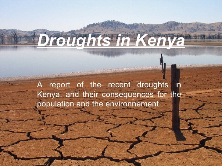 Droughts in Kenya A report of the recent droughts in Kenya, and their consequences for the population and the environnement