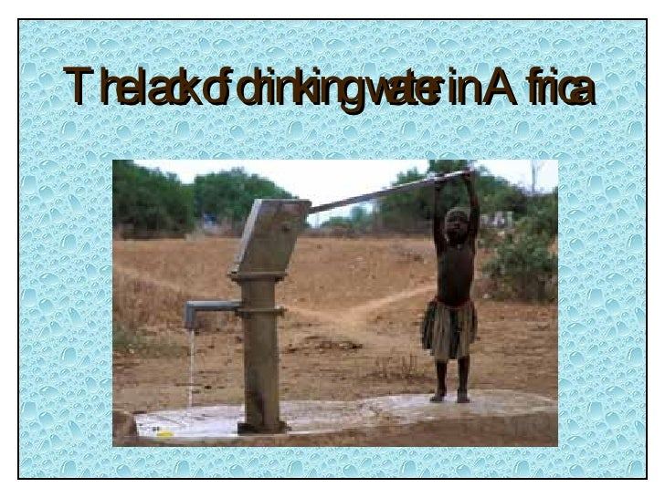 The lack of drinking water in Africa