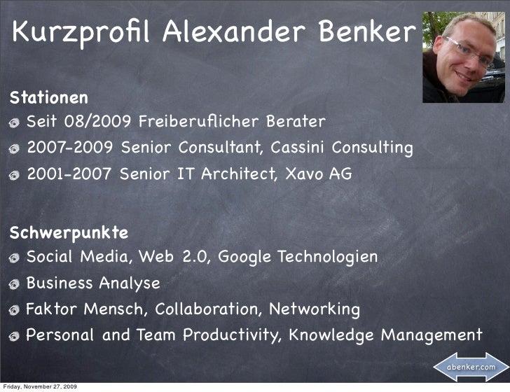 Kurzprofil Alexander Benker  Stationen    Seit 08/2009 Freiberuflicher Berater    2007-2009 Senior Consultant, Cassini Consu...