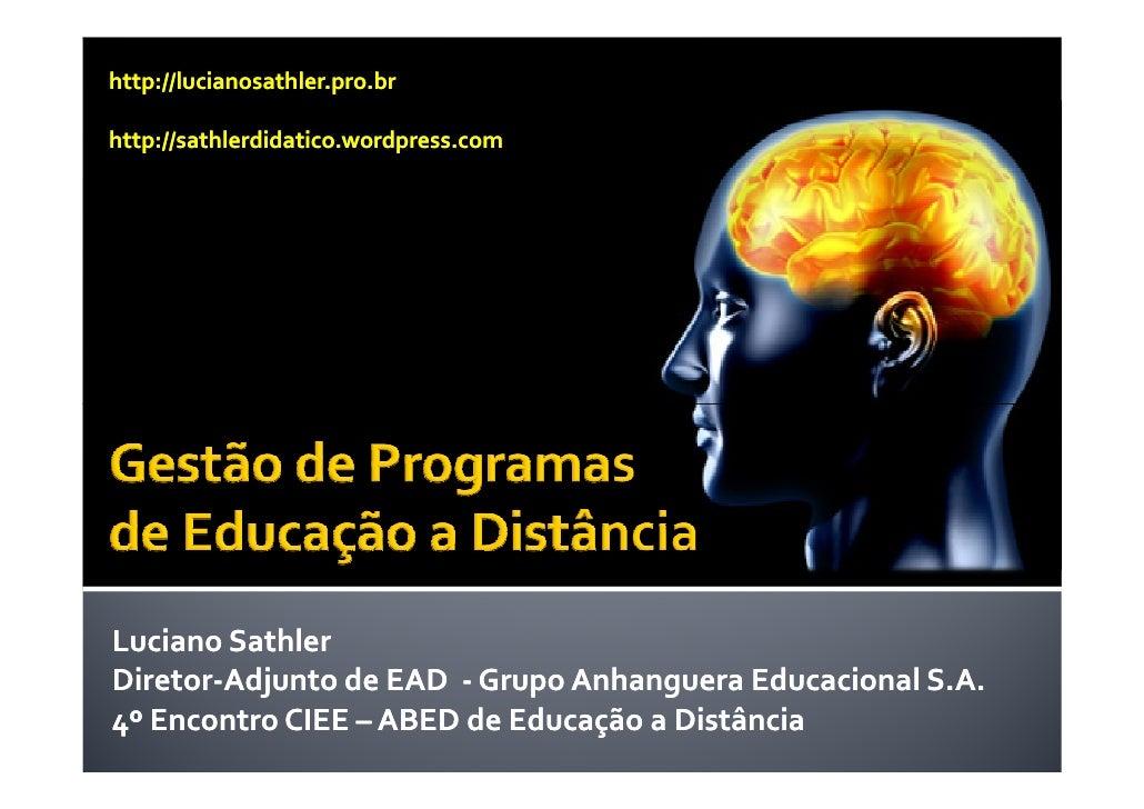 http://lucianosathler.pro.br  http://sathlerdidatico.wordpress.com     Luciano Sathler Diretor- Diretor-Adjunto de EAD - G...