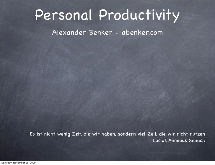 Personal Productivity                                Alexander Benker - abenker.com                           Es ist nicht...