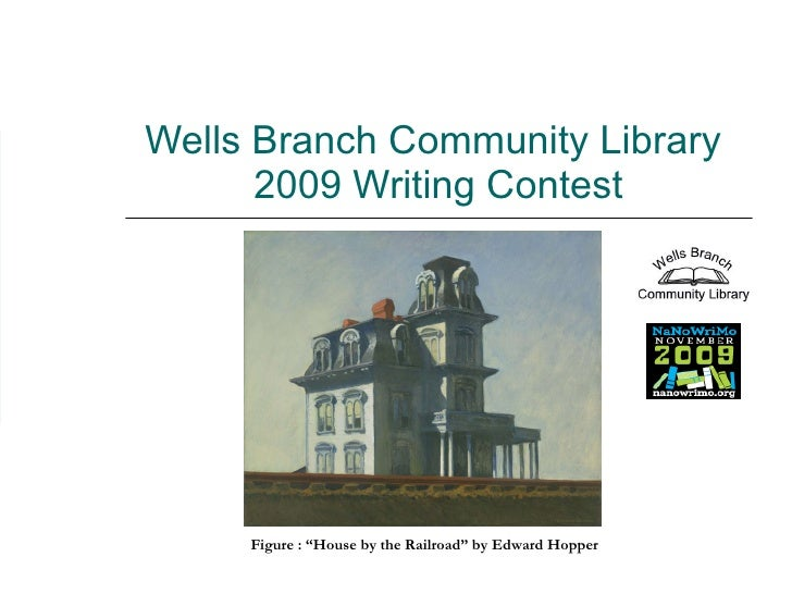 """Wells Branch Community Library  2009 Writing Contest Figure : """"House by the Railroad"""" by Edward Hopper"""
