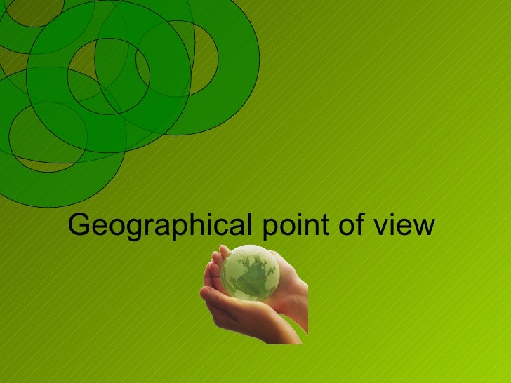 Geographical point of view